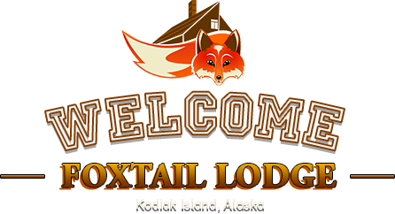 Welcome! Foxtail Lodge - Kodiak Island, Alaska